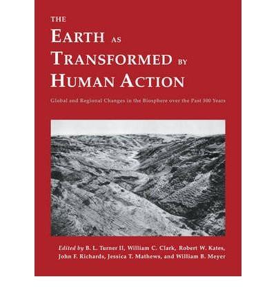 book The Earth as Transformed by Human Action: Global and Regional Changes in the Biosphere over the Past 300 Years (Paperback) - Common
