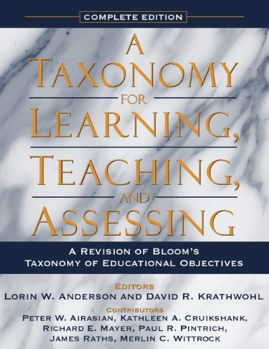 book A Taxonomy for Learning, Teaching, and Assessing: A Revision of Bloom\'s Taxonomy of Educational Objectives, Complete Edition