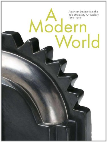 book A Modern World: American Design from the Yale University Art Gallery, 1920-1950