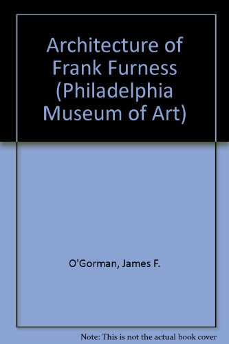 book The Architecture of Frank Furness (Philadelphia Museum of Art)