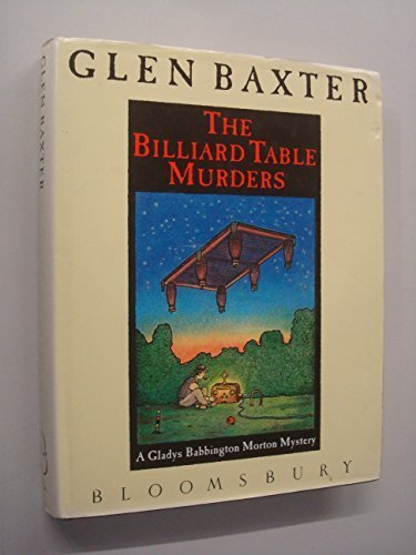 book The Billiard Table Murders: A Gladys Babbington Morton Mystery 1st edition by Baxter, Glen (1990) Hardcover