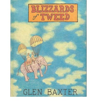 book [(Blizzards of Tweed)] [Author: Glen Baxter] published on (September, 1999)