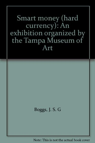 book Smart money (hard currency): An exhibition organized by the Tampa Museum of Art