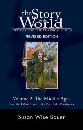 book The Story of the World: History for the Classical Child: The Middle Ages: From the Fall of Rome to the Rise of the Renaissance (Second Revised Edition)  (Vol. 2)  (Story of the World)