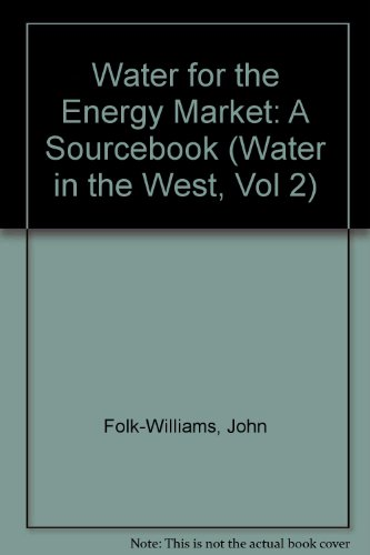 book Water for the Energy Market: A Sourcebook (Water in the West, Vol 2)
