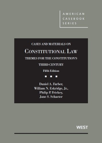 book Cases and Materials on Constitutional Law, Themes for the Constitution\'s Third Century (American Casebook Series)