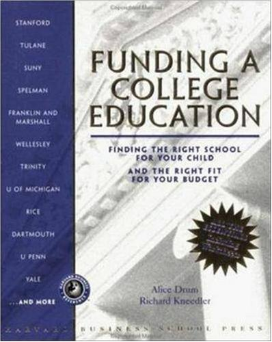book Funding a College Education: Finding the Right School for Your Child and the Right Fit for Your Budget