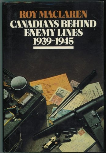 book Canadians behind Enemy Lines, 1939-1945 by Roy MacLaren (15-Jun-2006) Hardcover