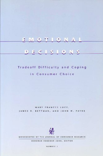 book Emotional Decisions: Tradeoff Difficulty and Coping in Consumer Choice