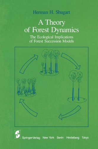 book A Theory of Forest Dynamics: The Ecological Implications of Forest Succession Models