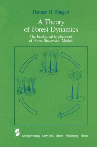 book A Theory of Forest Dynamics: The Ecological Implications of Forest Succession Models 1st edition by Shugart, H.H. (1984) Hardcover
