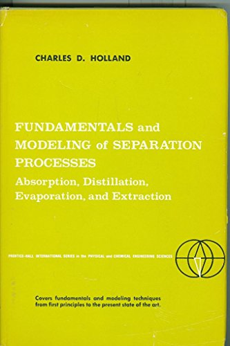 book Fundamentals and modeling of separation processes: absorption, distillation, evaporation, and extraction (Prentice-Hall international series in the physical and chemical engineering sciences)