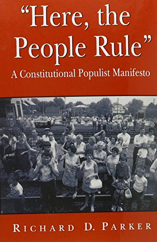book Here, the People Rule: A Constitutional Populist Manifesto