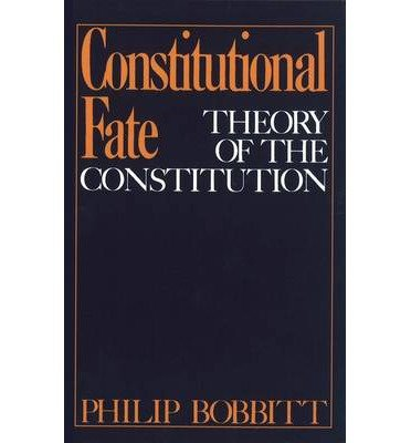 book [(Constitutional Fate: Theory of the Constitution )] [Author: Philip Bobbitt] [Mar-1984]