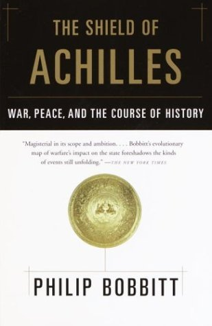 book The Shield of Achilles: War, Peace, and the Course of History by Bobbitt, Philip (2003) Paperback