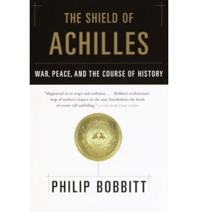 book [(The Shield of Achilles: War, Peace, and the Course of History)] [Author: Prof Philip Bobbitt] published on (September, 2003)
