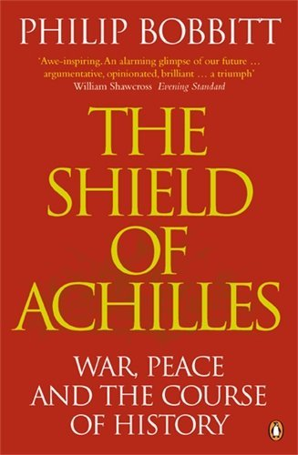 book The Shield of Achilles: War, Peace and the Course of History by Philip Bobbitt (27-Mar-2003) Paperback