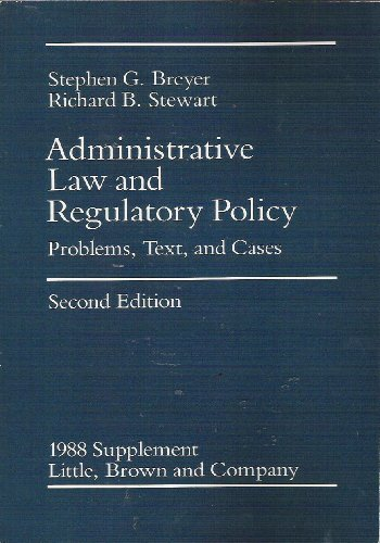 book 1988 supplement, Administrative law and regulatory policy: Problems, text, and cases : second edition
