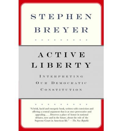 book [(Active Liberty: Interpreting Our Democratic Constitution )] [Author: Stephen Breyer] [Jan-2007]
