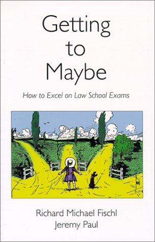 book Getting To Maybe: How to Excel on Law School Exams