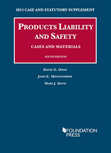 book Products Liability and Safety, Cases and Materials, 6th, 2015 Case and Statutory Supplement (University Casebook Series)