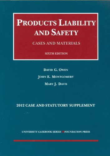 book Products Liability and Safety, Cases and Materials, 6th, 2012 Case and Statutory Supplement (University Casebook Series)