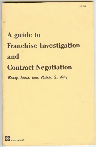 book A Guide to Franchise Investigation and Contract Negotiation