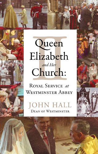 book Queen Elizabeth II and Her Church: Royal Service at Westminster Abbey