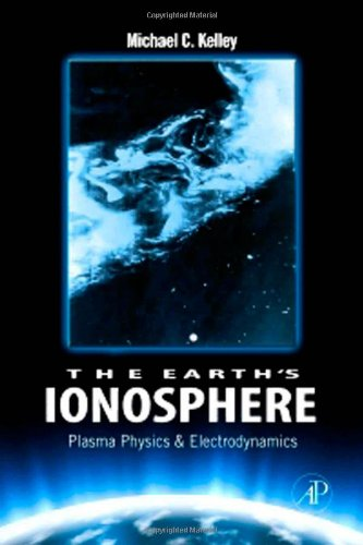 book The Earth\'s Ionosphere, Volume 96, Second Edition: Plasma Physics & Electrodynamics (International Geophysics)