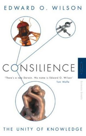 book Consilience: The Unity of Knowledge by Professor Edward O. Wilson (4-Nov-1999) Paperback