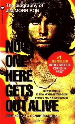 book No One Here Gets Out Alive Reprint edition by Hopkins, Jerry, Sugarman, Danny (1995) Mass Market Paperback