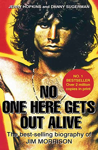 book No One Here Gets Out Alive: The Biography of Jim Morrison by Jerry Hopkins (14-Nov-2011) Paperback
