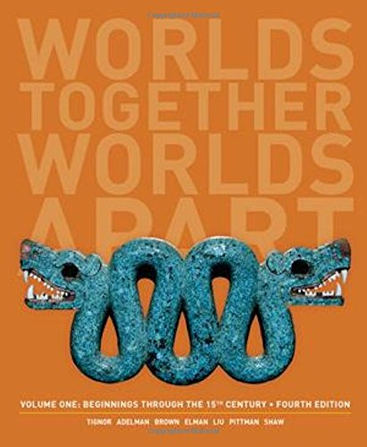 book Worlds Together, Worlds Apart: A History of the World: Beginnings Through the Fifteenth Century (Fourth Edition)  (Vol. 1)