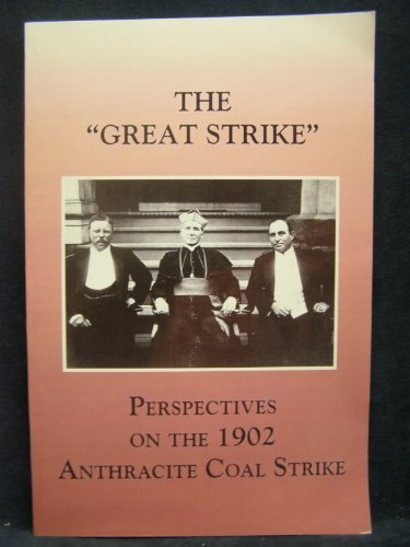 book The Great Strike: Perspective On The 1902 Anthracite Coal Strike by Robert A. Janosov, Joseph P. McKerns, Lance E. Metz, Robert (2002) Paperback