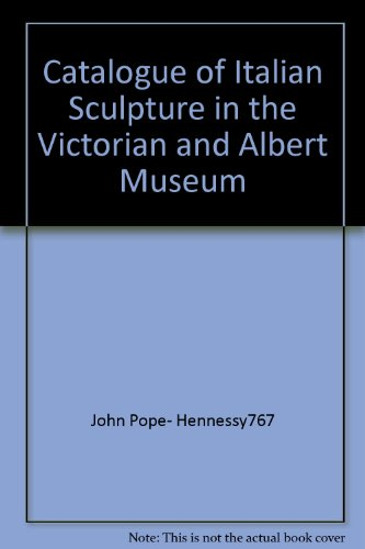 book Catalogue of Italian sculpture in the Victoria and Albert Museum
