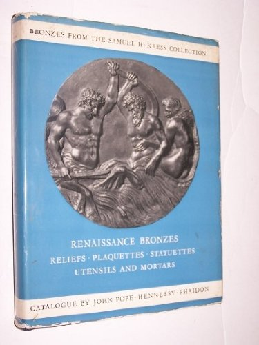 book Renaissance Bronzes from the Samuel H. Kress Collection. Reliefs, plaquettes, statuettes, utensils and mortars. (Complete Catalogue of the Samuel H. Kress Collection.)