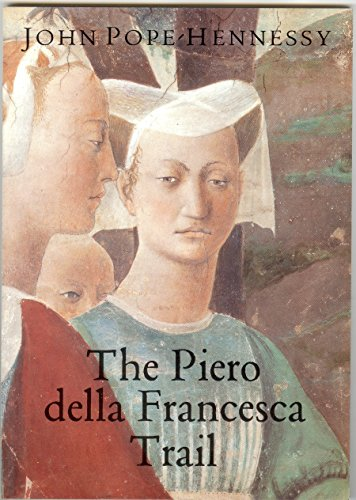 book The Piero Della Francesca Trail (Walter Neurath Memorial Lectures) by John Pope-Hennessy (12-Jul-1993) Paperback