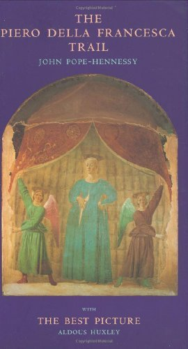 book The Piero Della Francesca Trail, with The Best Picture by John Pope-Hennessy, Aldous Huxley (2002) Hardcover