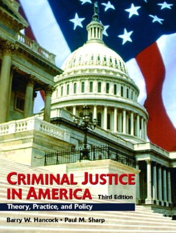 book Criminal Justice in America: Theory, Practice, and Policy (3rd Edition)