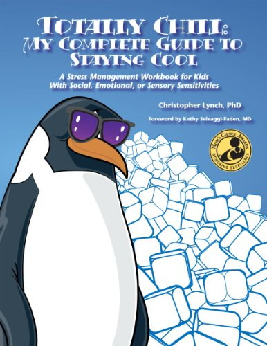 book Totally Chill: My Complete Guide to Staying Cool A Stress Management Workbook for Kids With Social, Emotional, or Sensory Sensitivities