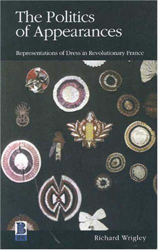 book The Politics of Appearances: Representations of Dress in Revolutionary France
