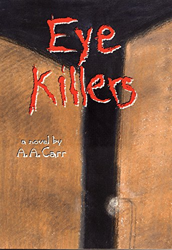 book Eye Killers: A Novel (American Indian Literature and Critical Studies Series)