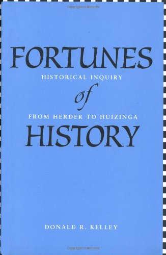 book Fortunes of History: Historical Inquiry from Herder to Huizinga