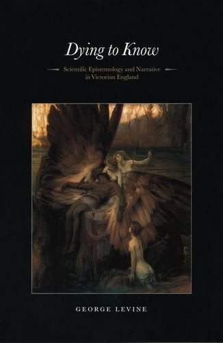 book Dying to Know: Scientific Epistemology and Narrative in Victorian England