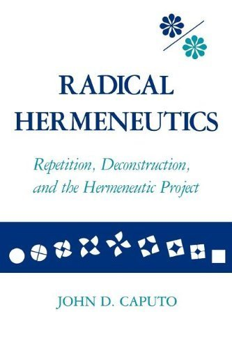 book Radical Hermeneutics: Repetition, Deconstruction, and the Hermeneutic Project (Studies in Phenomenology and Existential Philosophy) by Caputo, John D. (1988) Paperback