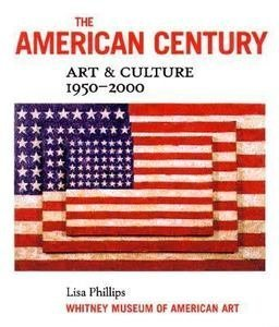 book The American Century: Art & Culture, 1950-2000 1st edition by Phillips, Lisa, Haskell, Barbara (1999) Paperback