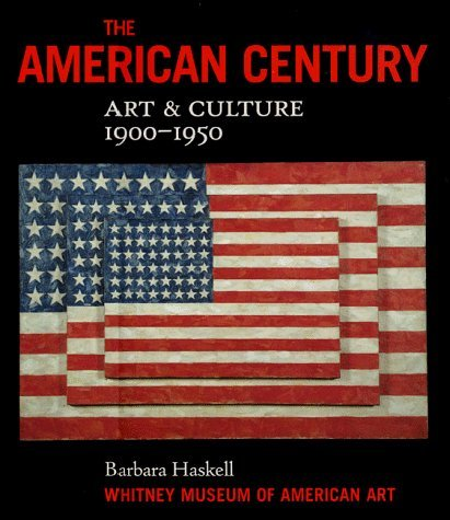 book The American Century: Art and Culture 1900-1950 by Haskell, Barbara, Whitney Museum of American Art (1999) Hardcover