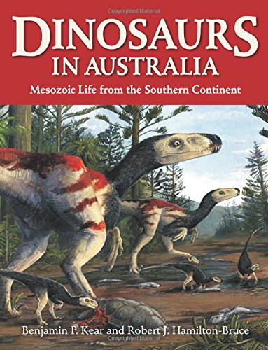 book Dinosaurs in Australia: Mesozoic Life from the Southern Continent