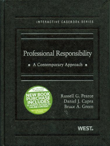 book Professional Responsibility, A Contemporary Approach (Interactive Casebooks) 1st (first) Edition by Russell Pearce, Daniel J. Capra, Bruce A. Green published by West (2010) Hardcover