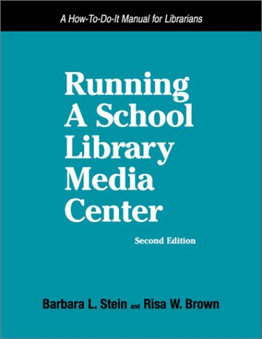 book Running a School Library Media Center: A How-To-Do-It Manual (How to Do It Manuals for Librarians)